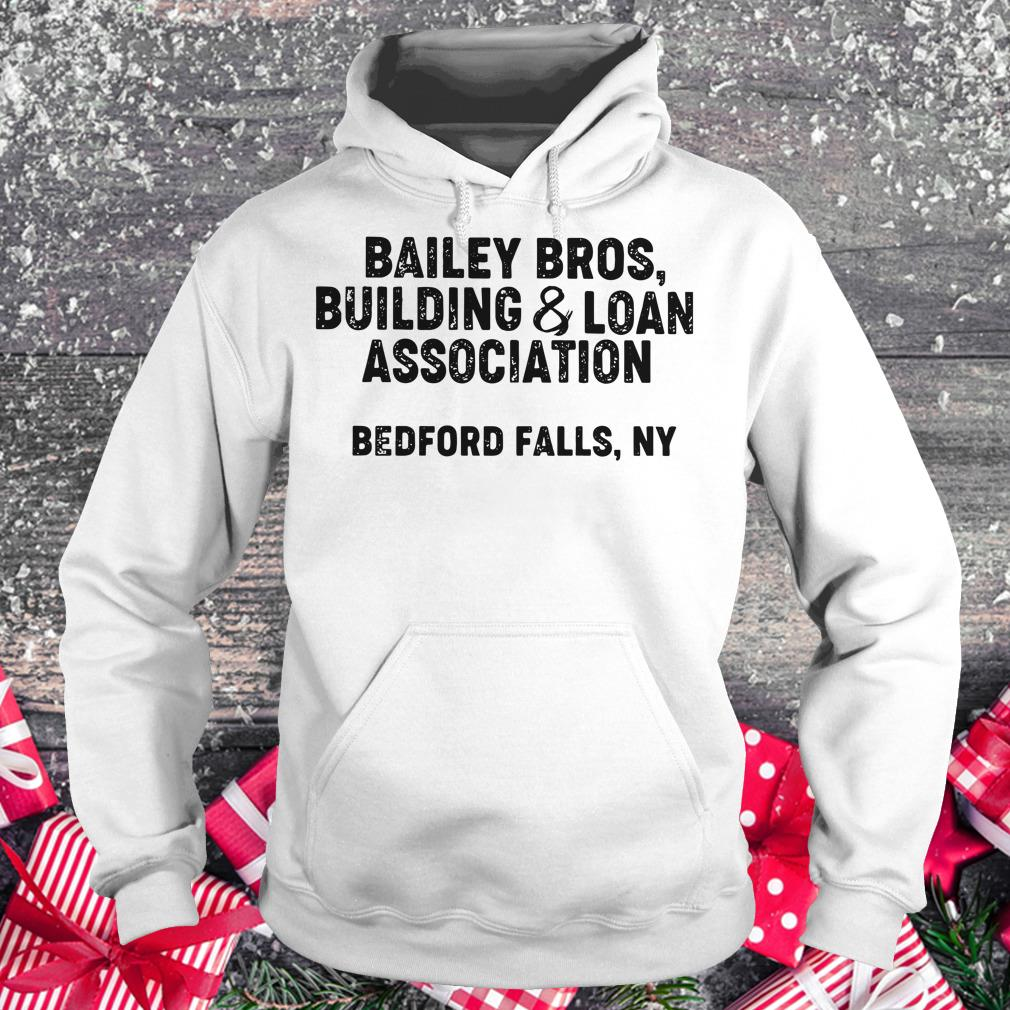 Funny Bailey Bros building Loan Association bedford falls Ny shirt Hoodie