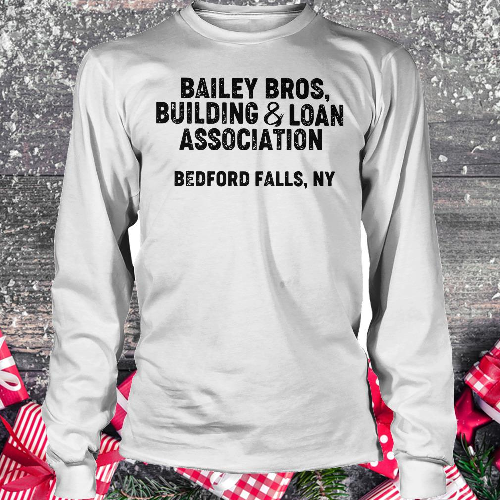 Funny Bailey Bros building Loan Association bedford falls Ny shirt Longsleeve Tee Unisex