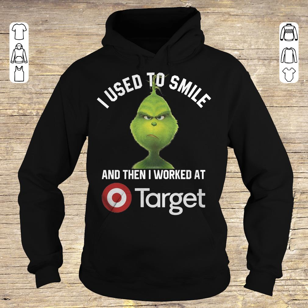 Funny Grinch I Used To Smile And Then I Worked At Target Shirt Hoodie.jpg