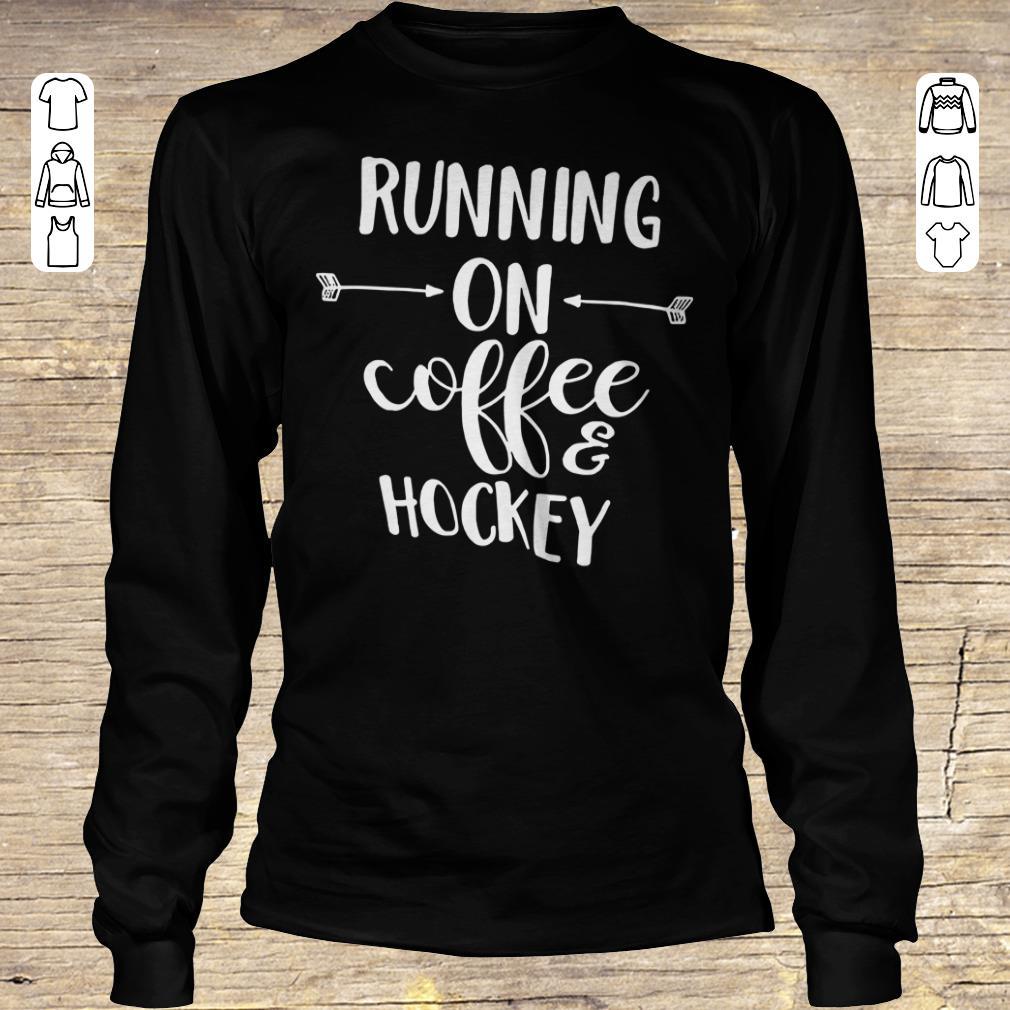 Hot Running on coffee and hockey shirt hoodie Longsleeve Tee Unisex