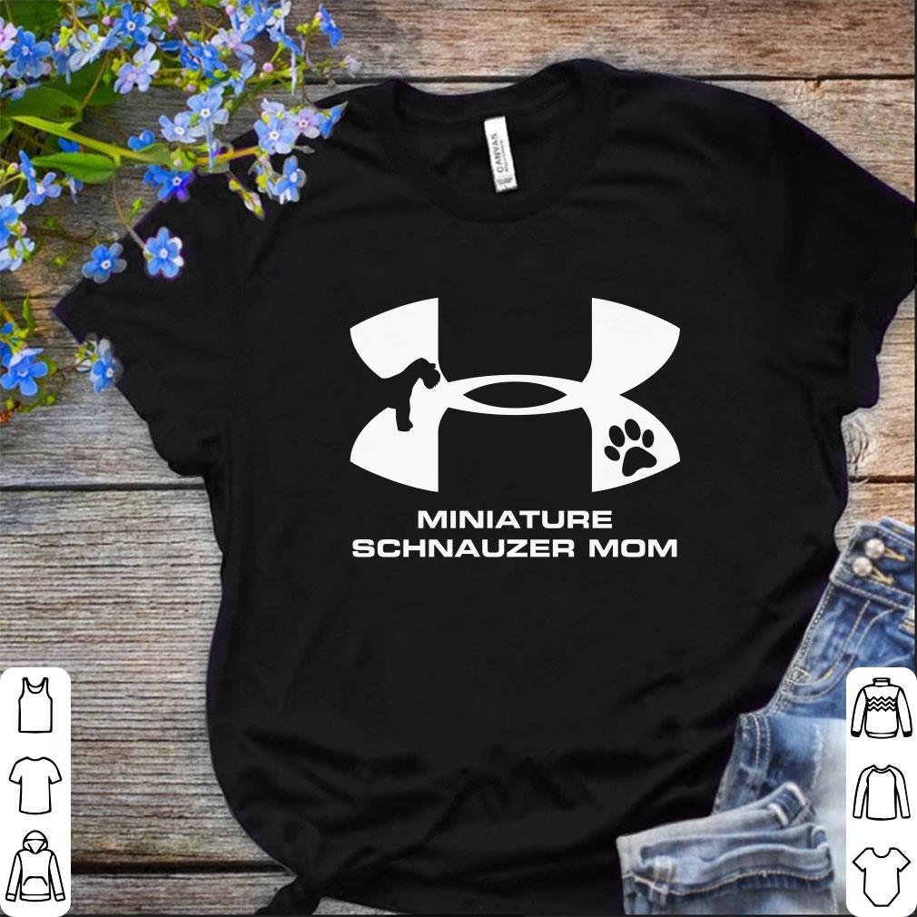 Hot Under Armour Miniature Schnauzer Mom Shirt 1 1.jpg