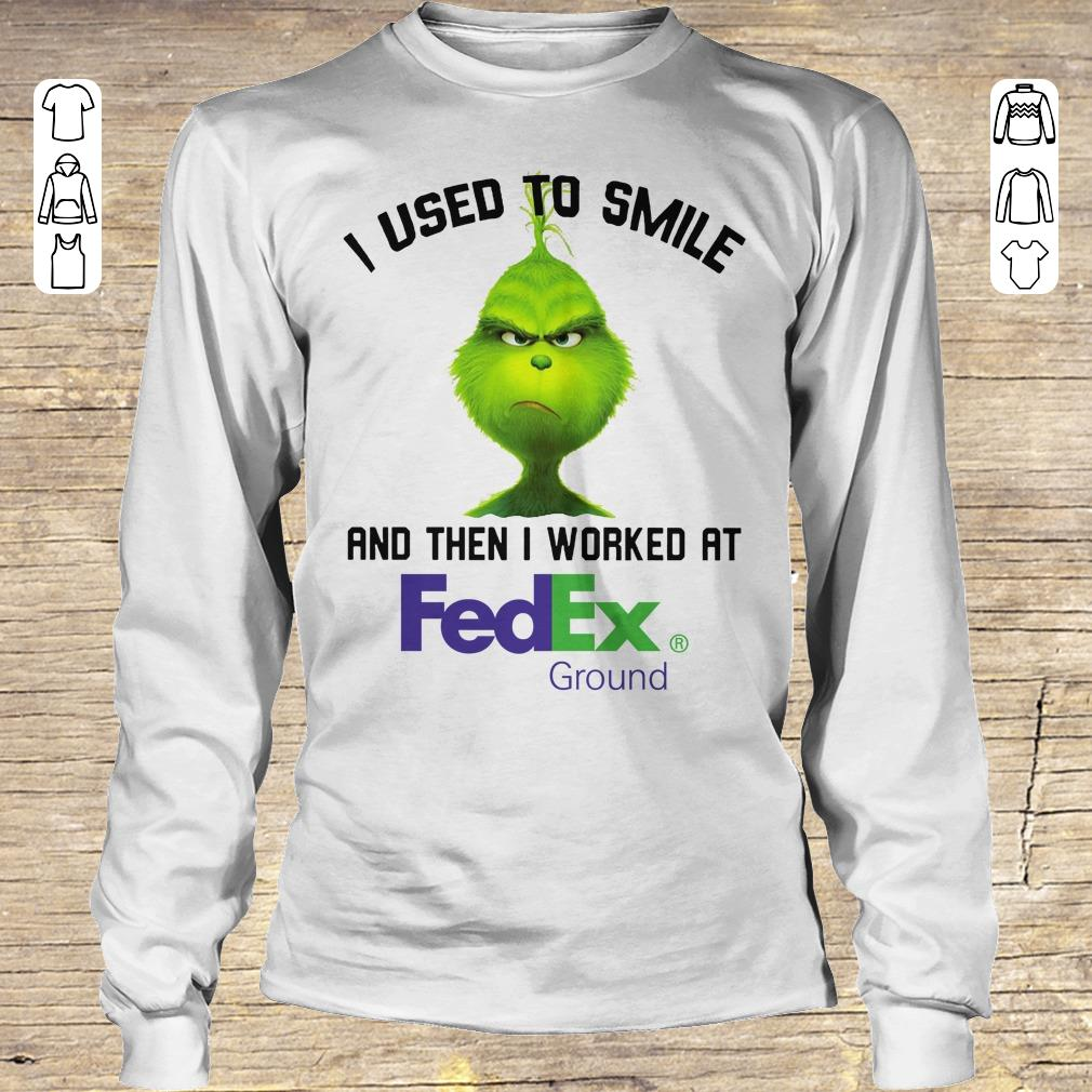 Nice Grinch I used to smile and then I worked at Fedex Ground shirt Longsleeve Tee Unisex