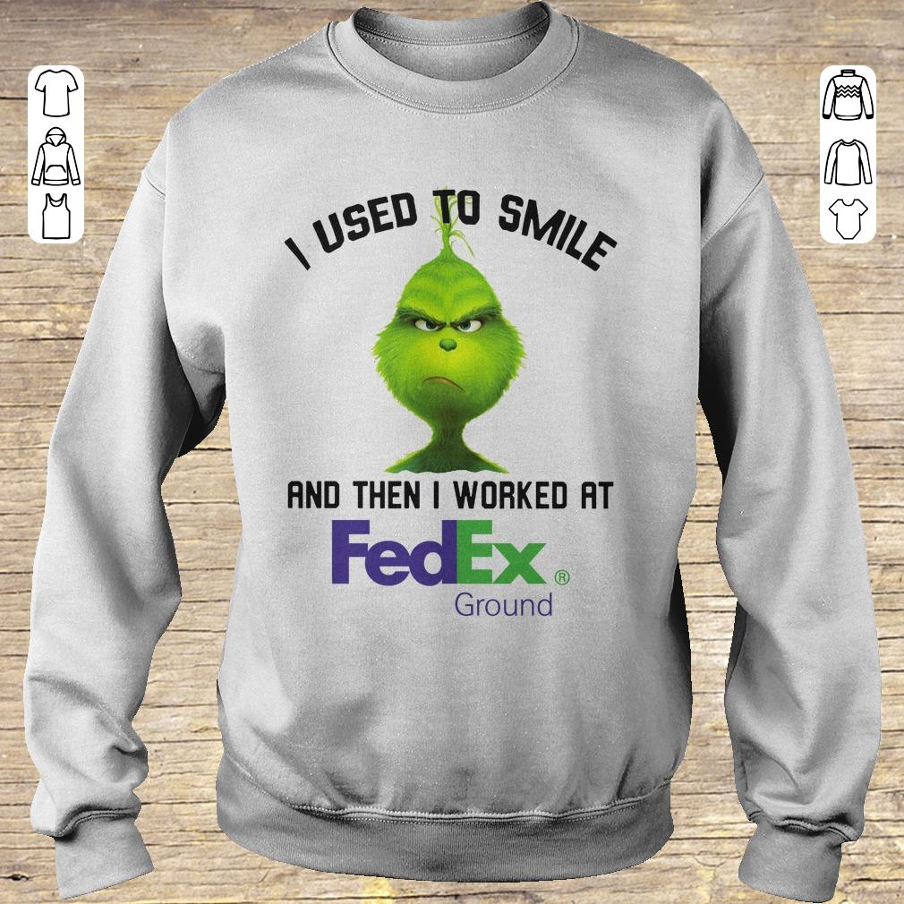 Nice Grinch I Used To Smile And Then I Worked At Fedex Ground Shirt Sweatshirt Unisex.jpg