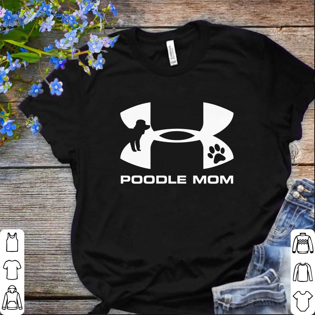 Official Under Armour Poodle Mom Shirt 1 1.jpg