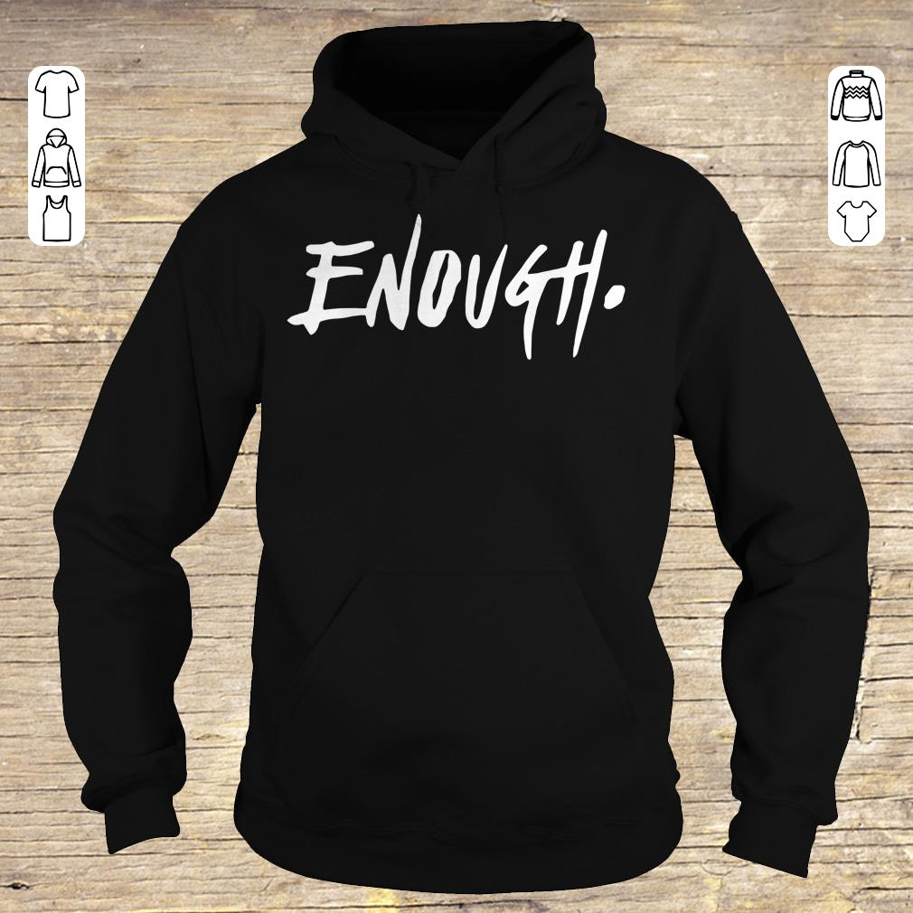 Premium Enough Thousand Oaks California shirt sweatshirt Hoodie