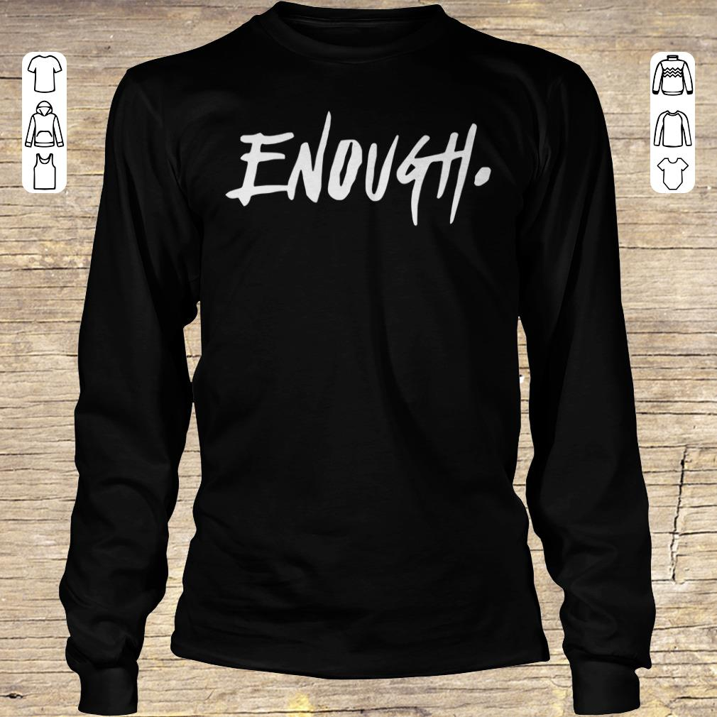 Premium Enough Thousand Oaks California shirt sweatshirt Longsleeve Tee Unisex