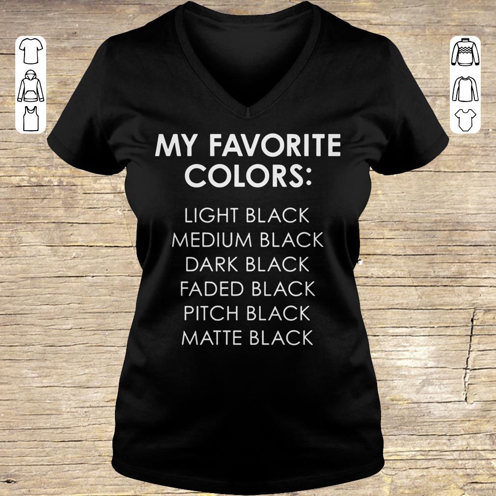 Premium My favorite colors light black medium black dark black faded black pitch black matte black shirt sweater Ladies V-Neck