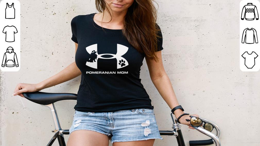 Premium Under Armour Pomeranian Mom Shirt 3 1.jpg