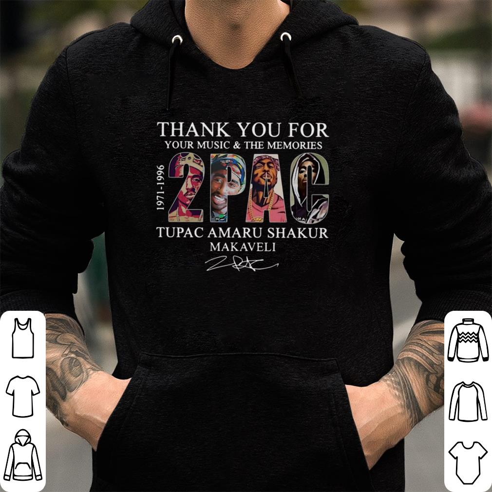 https://officialshirts.net/tee/2019/01/Thank-you-for-your-music-the-memories-2PAC-signature-shirt_4.jpg