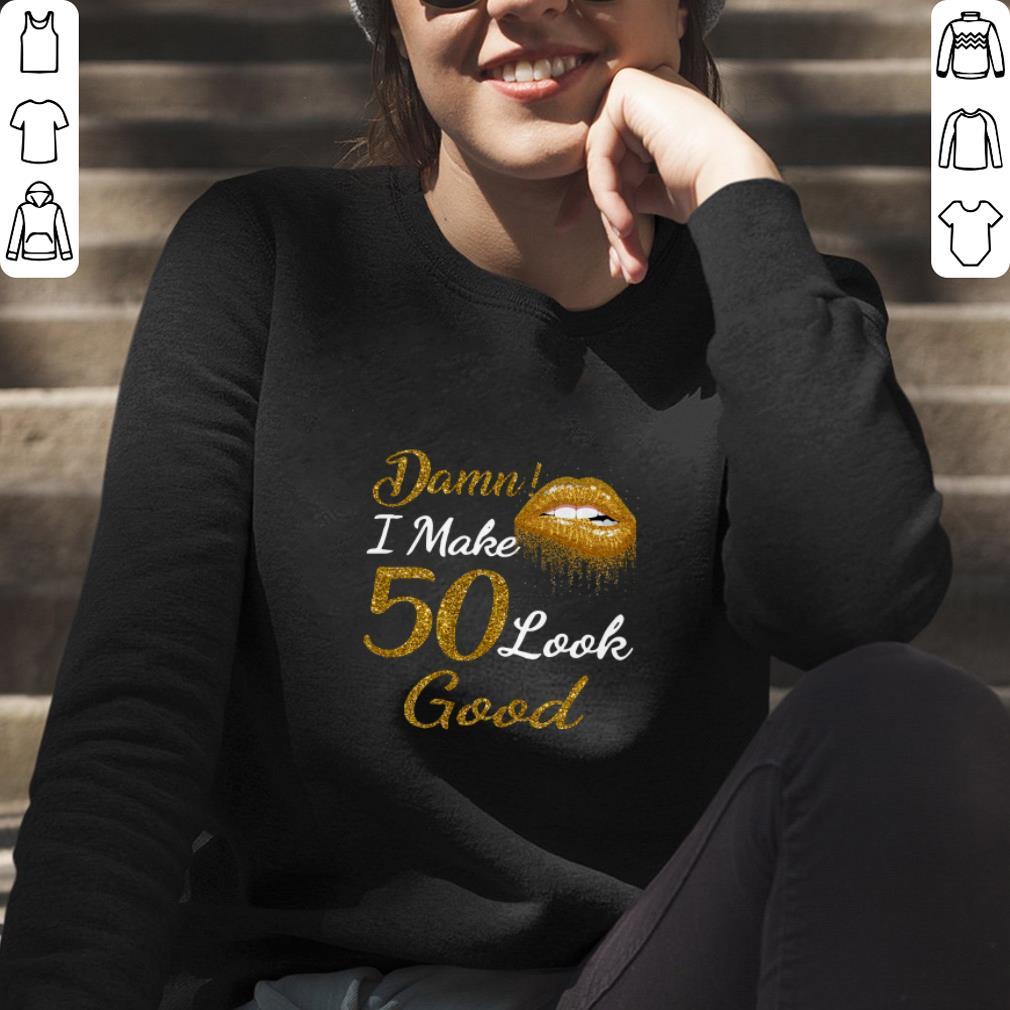 https://officialshirts.net/tee/2019/02/Gold-Glitter-Lips-Damn-I-Make-50-Look-Good-shirt_4.jpg