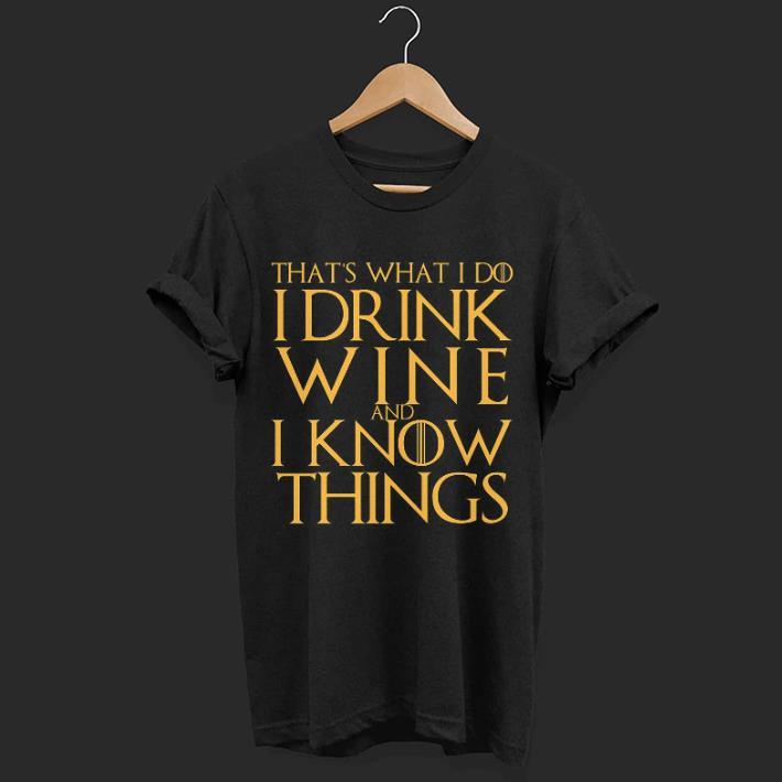Game of thrones That/'s What I Do I Drink /& I know Things T-Shirt Mens Gray