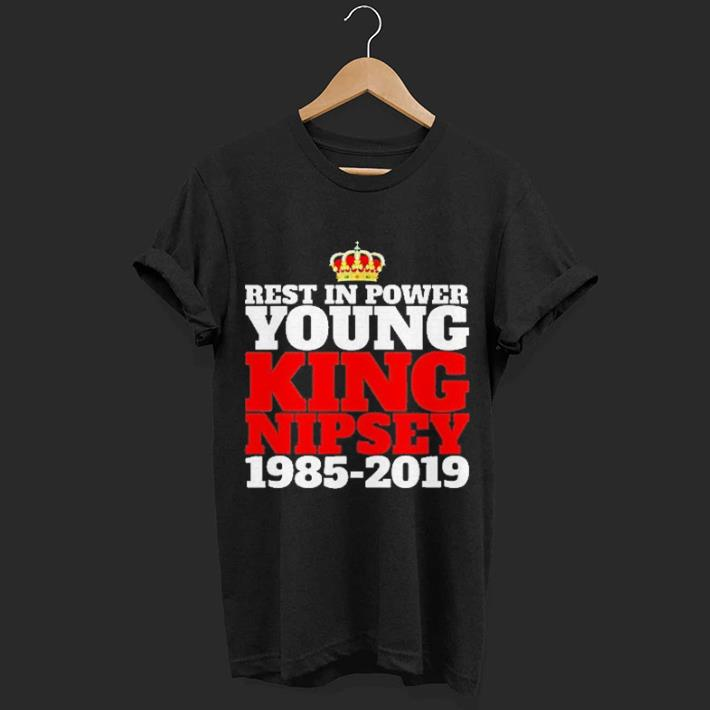 Rest In Power Young King Nipsey Hussle 1985 2019 Shirt 1 1.jpg