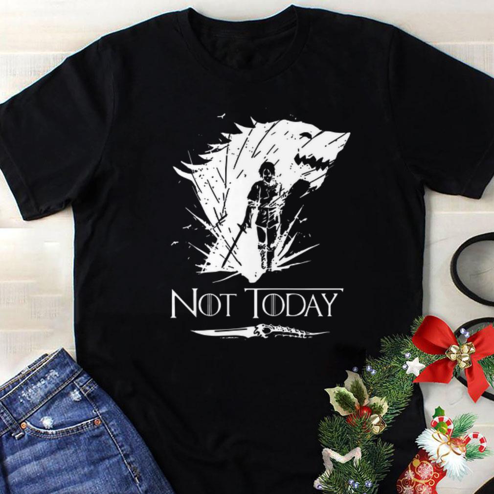 Arya Stark GOT Not today Game Of Thrones shirt