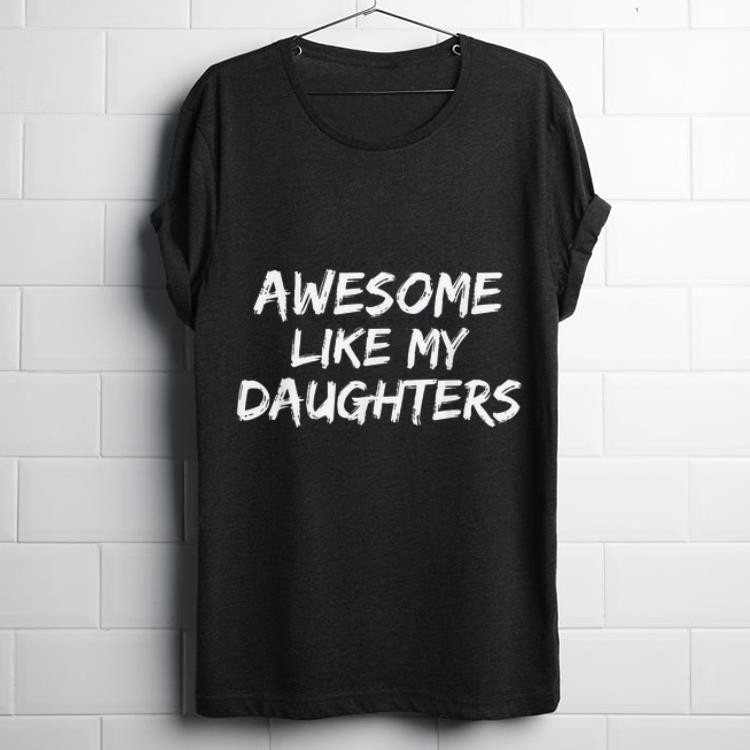 Awesome Like My Daughter Father Day Shirt 1 1.jpg