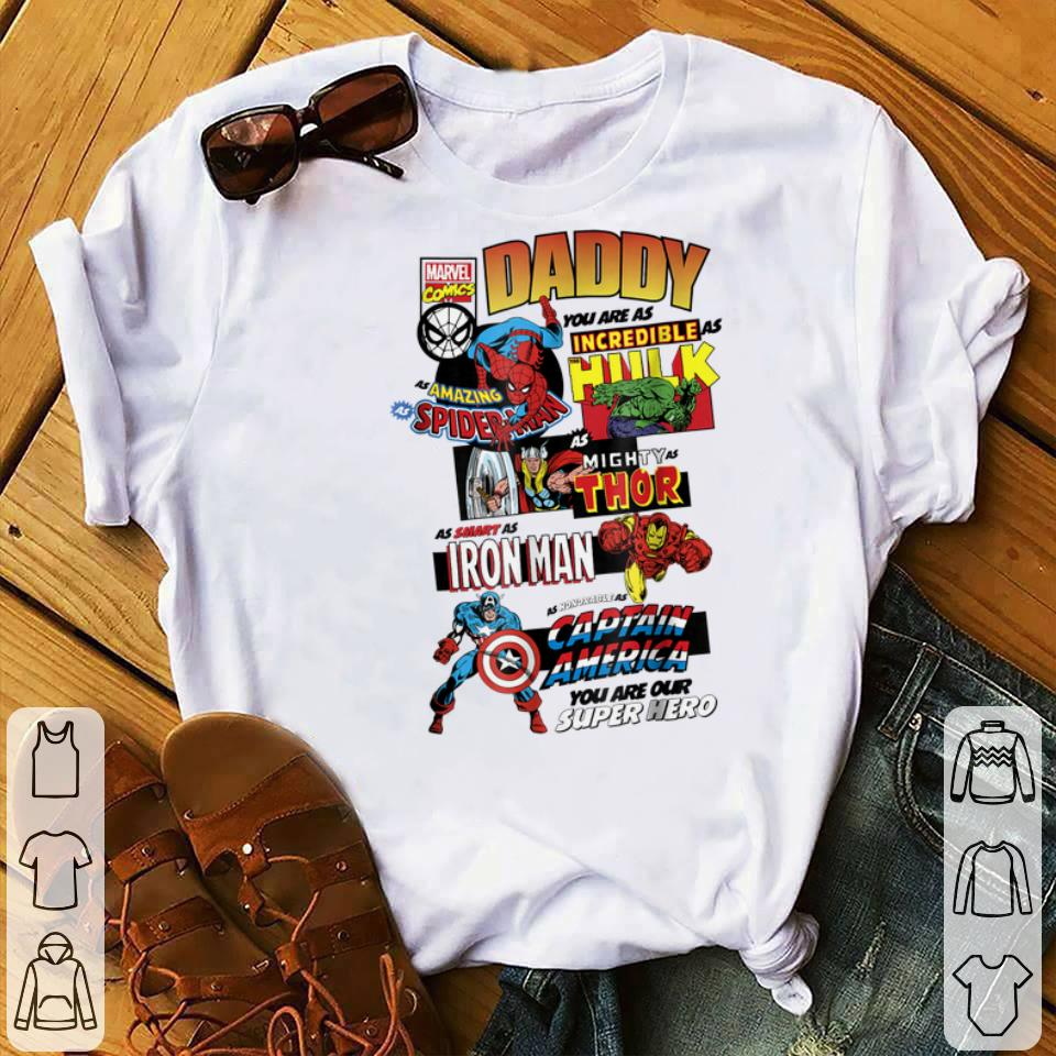 Awesome Marvel Avengers Father S Day Daddy You Are Incredible As Hulk As Amazing As Spider Man As Mighty As Thor Shirt 1 1.jpg