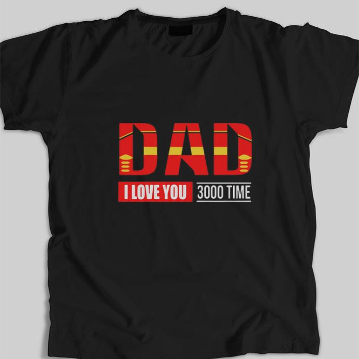 Nice Iron Man Dad I Love You 3000 Time Avengers Endgame Shirt 1 1.jpg