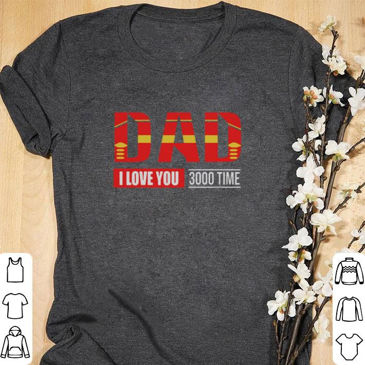 Pretty Iron Man Dad I Love You 3000 Time Avengers Endgame Shirt 1 1.jpg