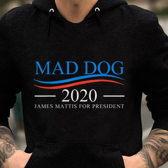 Premium Mad Dog 2020 - James Mattis For President shirt