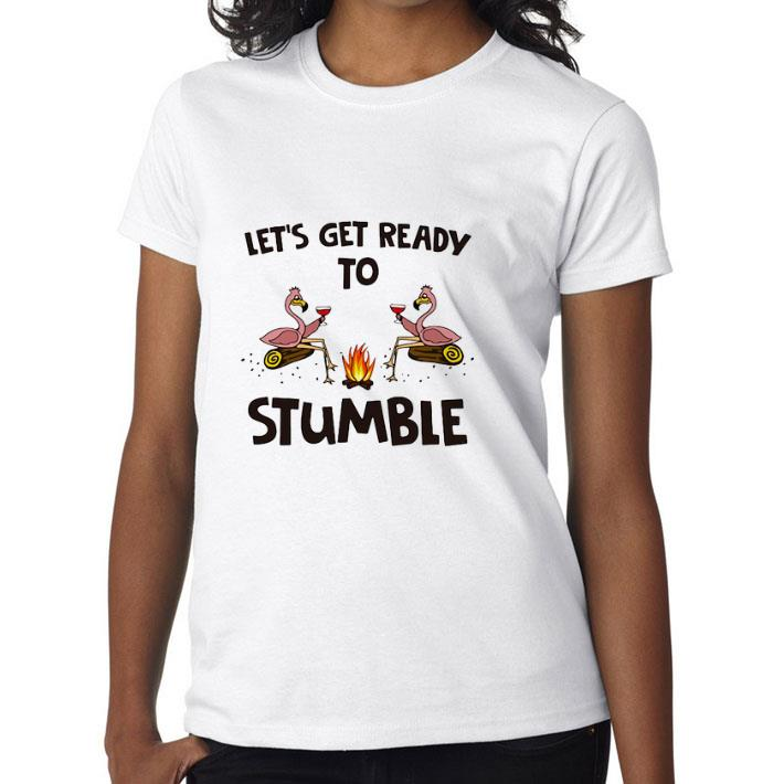 Awesome Flamingos Let S Get Ready To Stumble Shirt 3 1.jpg