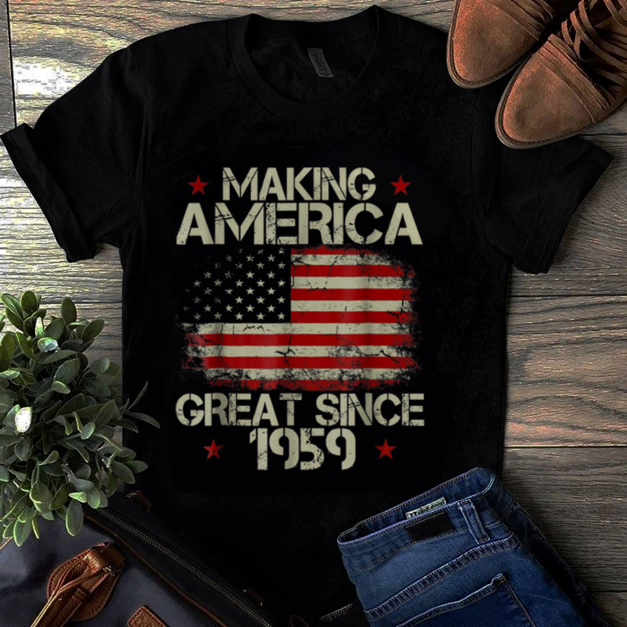 Official Making America Great Since 1959 American Flag shirt
