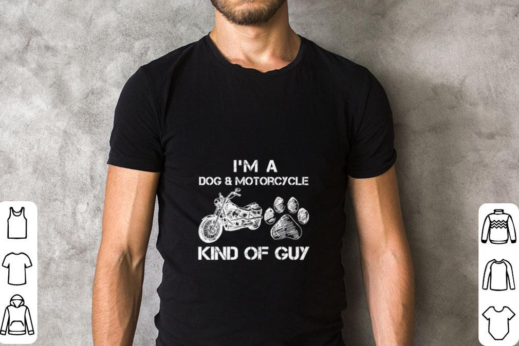 Original I'm a dog & Motorcycle Kind Of Guy shirt