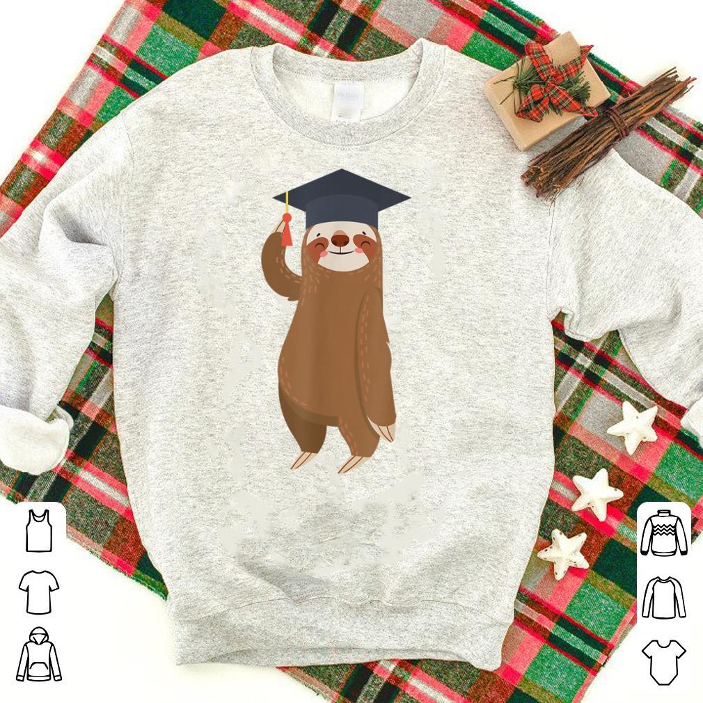 Original Sloth Graduation Smiling Sloth Graduate Gift shirt