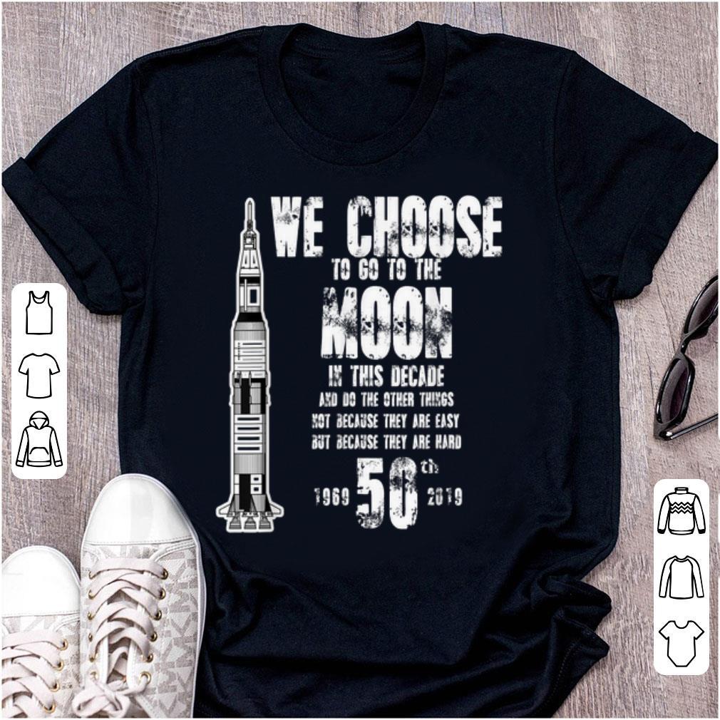Pretty We Choose To Go To The Moon Apollo 11 50th Anniversary 1969-2019 shirt