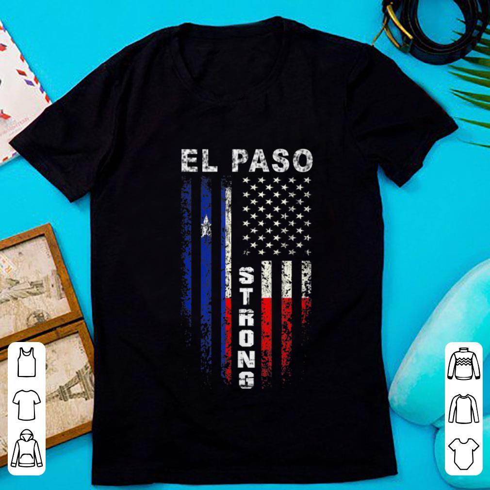 Original American Flag El Paso Strong shirt