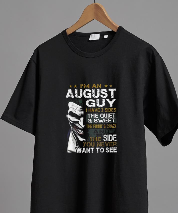Original Joker I M An August Guy I Have 3 Sides The Quiet Sweet Shirt 2 1.jpg