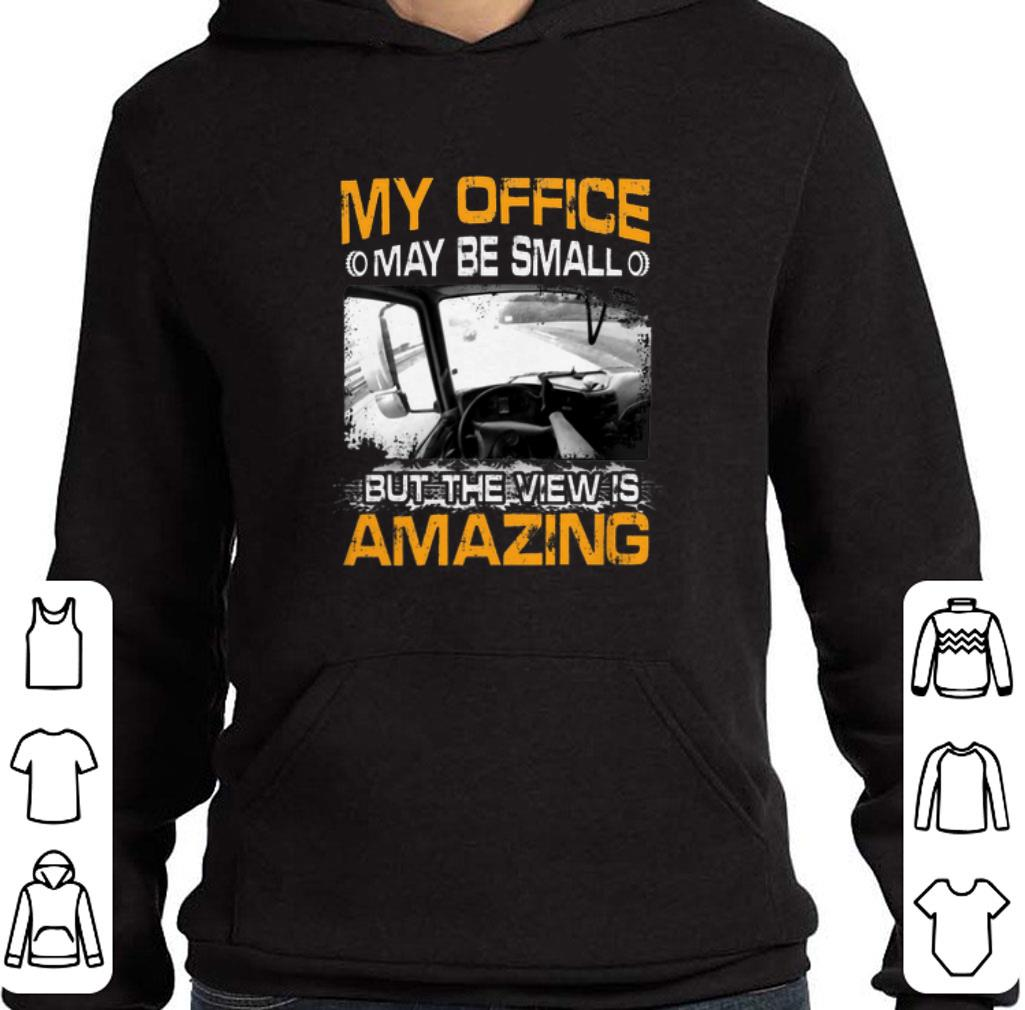 Original My office may be small but the view is amazing shirt