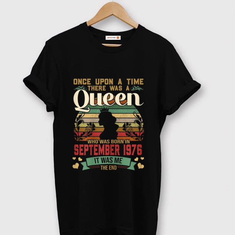 Original Once Upon A Time There Was A Queen Who Was Born In September 1976 Vintage shirt