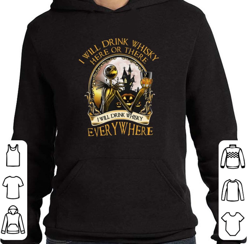 Pretty Jack Skellington I Will Drink Whisky Here Or There Everywhere shirt