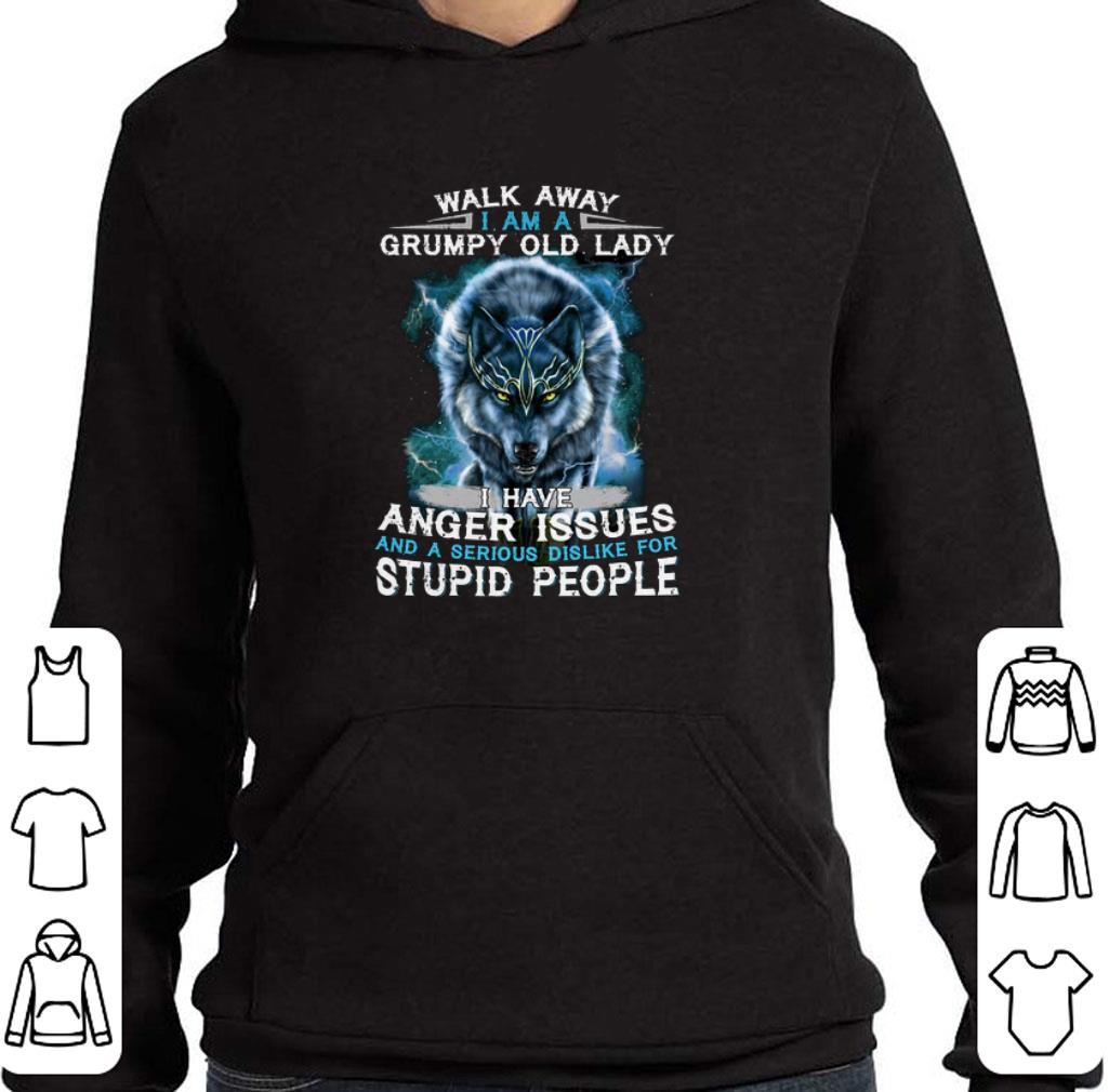 Pretty Wolf Walk away i am a grumpy old lady i have anger issues shirt