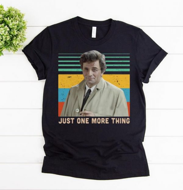 Awesome Columbo Just One More Thing Vintage Shirts 1 1.jpg