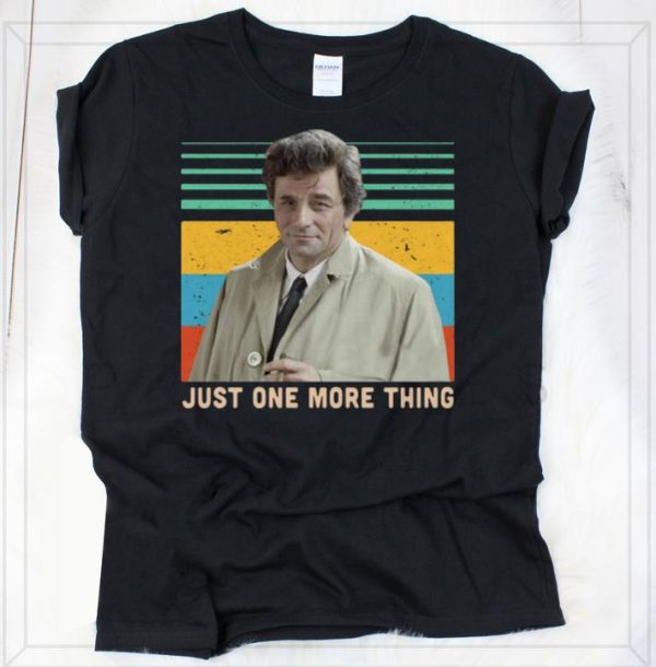 Awesome Columbo Just One More Thing Vintage Shirts 2 1.jpg