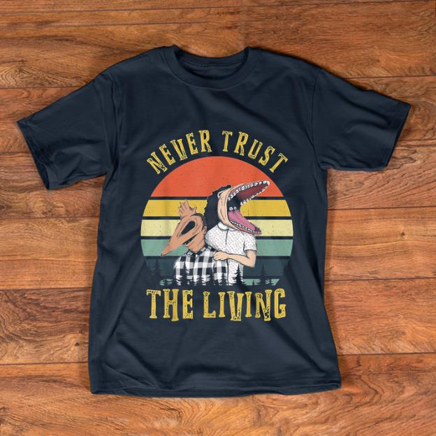 Official Beetlejuice Never Trust the Living Vintage shirt