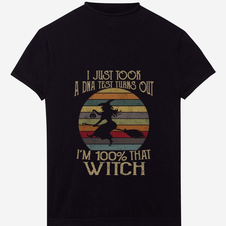 Premium I Just Took A Dna Test Turns Out I'm 100 Percent That Witch Vintage shirt