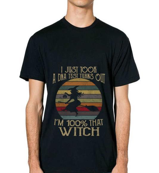 Premium I Just Took A Dna Test Turns Out I M 100 Percent That Witch Vintage Shirt 2 1.jpg