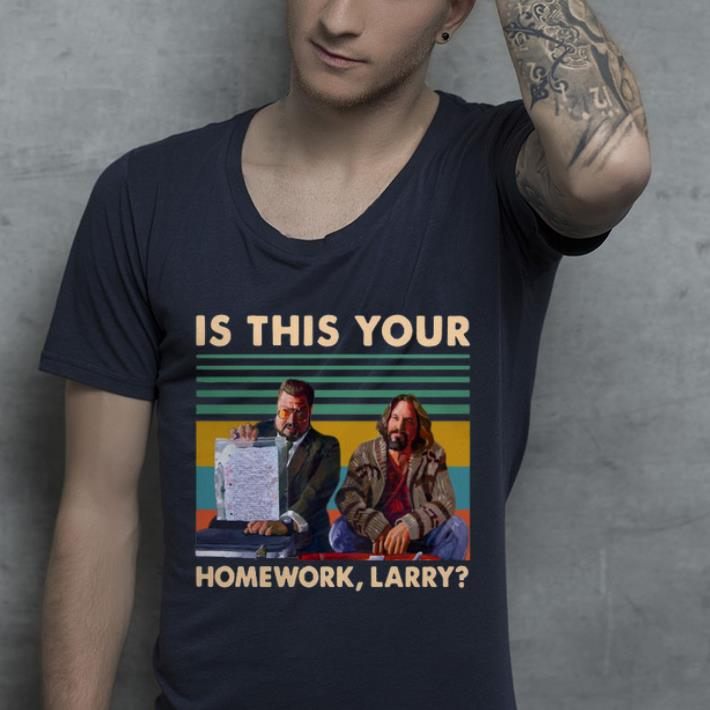 Hot Is This Your Homework Larry Vintage shirt