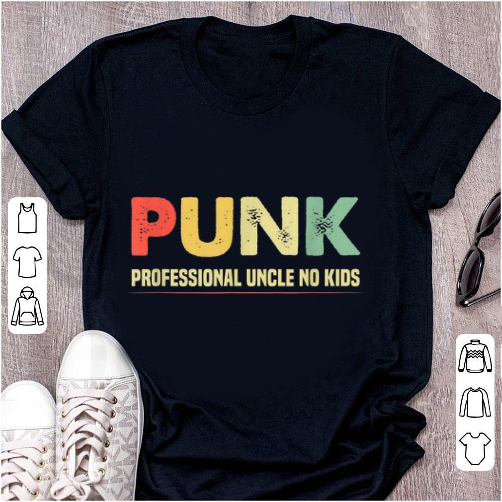 Hot PUNK Professional Uncle No Kids Vintage shirt
