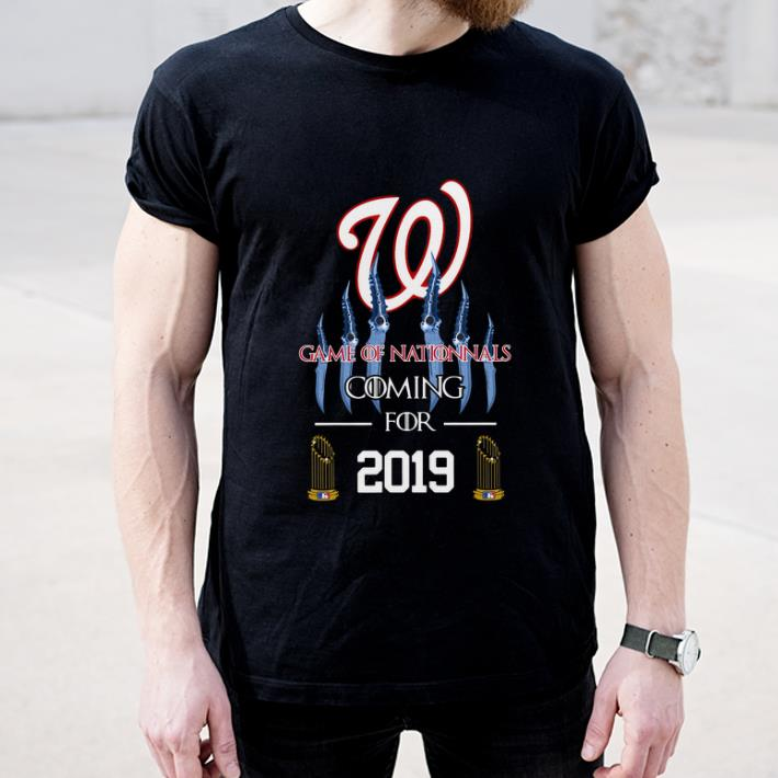 Official Washington Nationals Game Of Nationals Coming For 2019 Catspaw shirt
