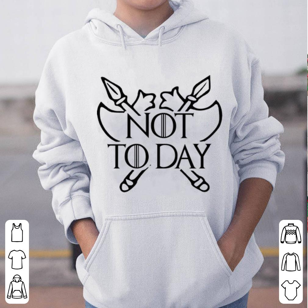 Top Poleax Game Of Thrones Not Today shirt