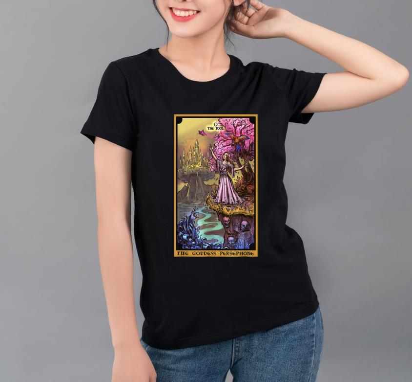 Great The Fool The Goddess Persephone shirt