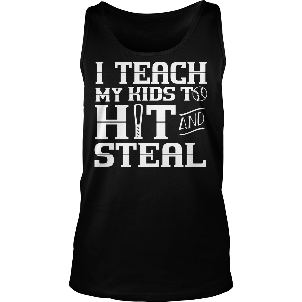 I Teach My Kids To Hit And Steal Tanktop