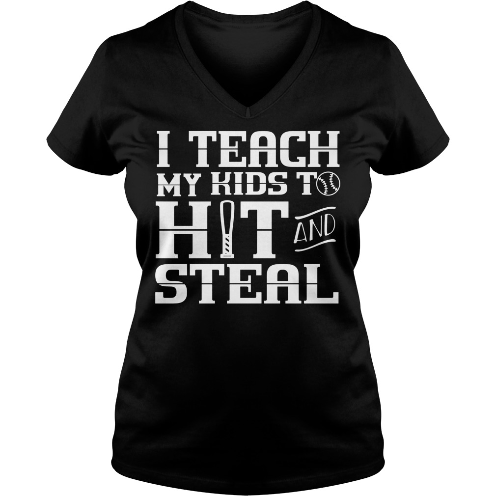 I Teach My Kids To Hit And Steal V Neck