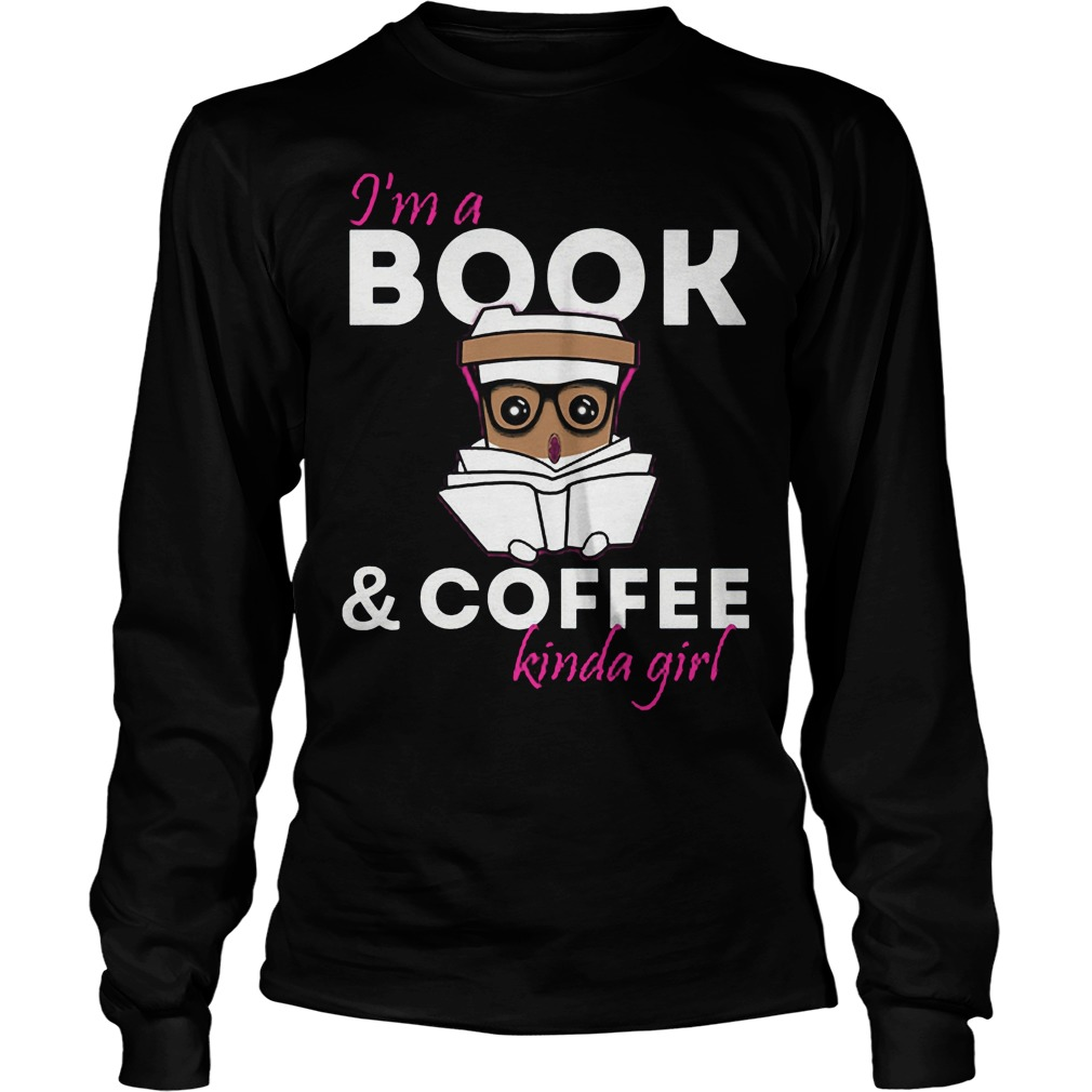 I'm A Bookcoffee Kinda Girl Longsleeve