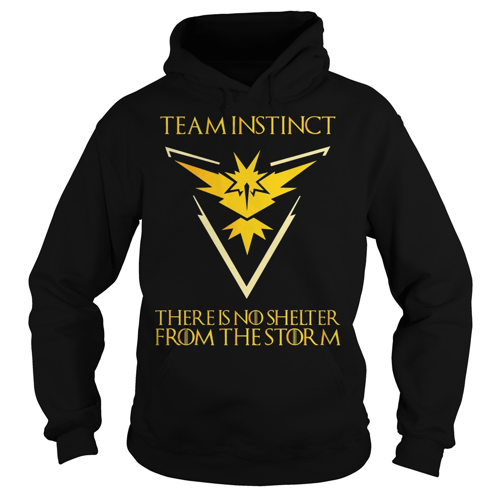 Team Instinct There Is No Shelter From The Storm Hoodie