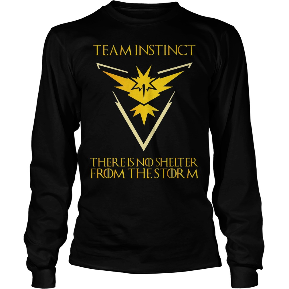 Team Instinct There Is No Shelter From The Storm Longsleeve