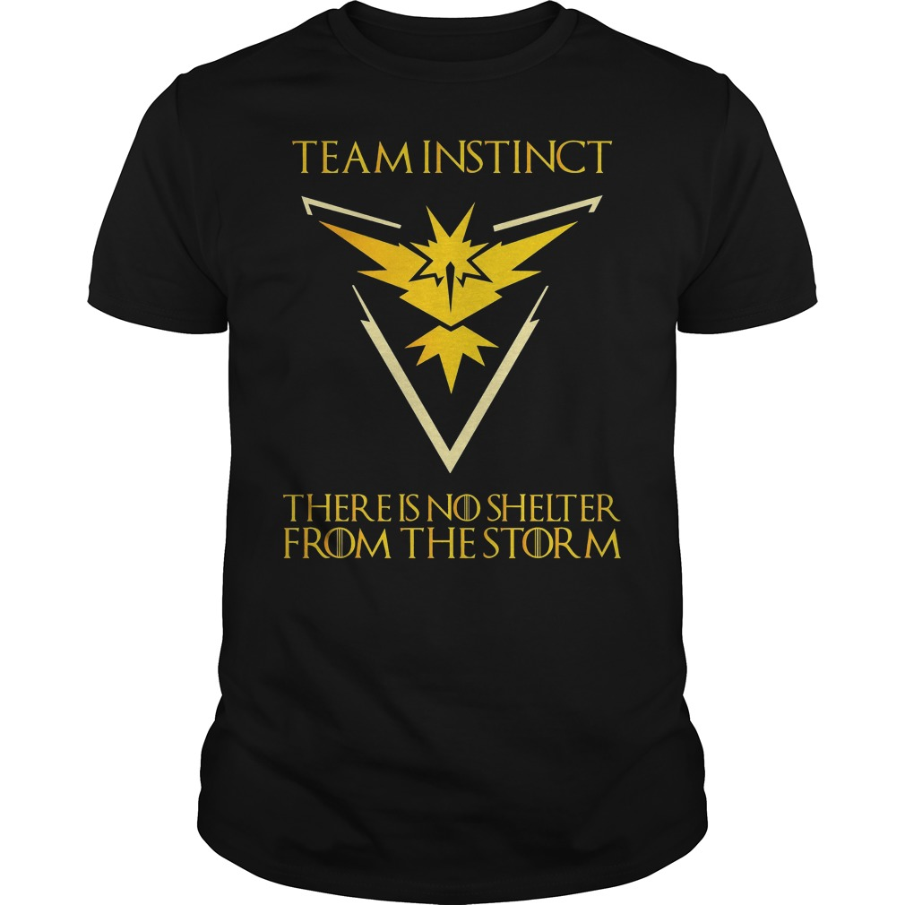 Team Instinct There Is No Shelter From The Storm Shirt