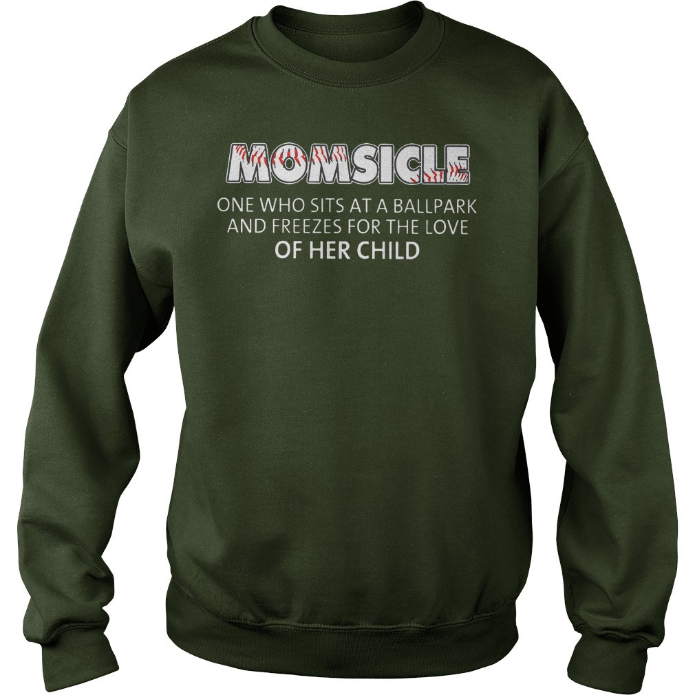 Baseball Momsicle One Who Sits At A Ball Park Shirt Sweater